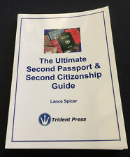 The Ultimate Second Passport & Second Citizenship Guide by Lance Spicer P/B Book