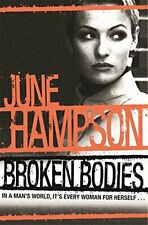 Broken Bodies by Hampson, June Hardback Book The Cheap Fast Free Post