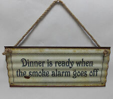 """DINNER IS READY WHEN THE SMOKE ALARM GOES  5"""" X 12"""" CORRUGATED WAVY METAL SIGN"""