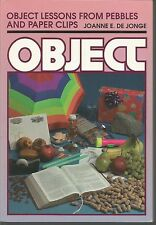Object Lessons from Pebbles and Paper Clips by Joanne De Jonge (1995, Paperback)