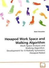 Hexapod Work Space and Walking Algorithm. Showalter, Mark 9783639174915 New.#*=