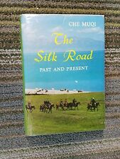 THE SILK ROAD Past and Present by Che Muqi Hardcover 1st Edition 1989