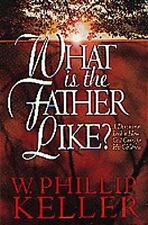 What Is the Father Like?: A Devotional Look at How God Cares for His Children by