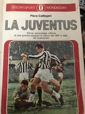 Piera Callegari : La Juventus. Oscar Sport Mondadori 1974