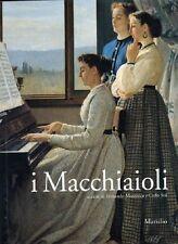 I Macchiaioli prima dell'Impressionismo, Marsilio editori 2003