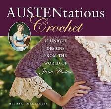 Austentatious Crochet '36 Contemporary Designs from the World of Jane Austen Hor
