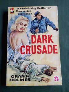DARK CRUSADE  GRANT HOLMES  WDL VINTAGE P/BACK  1959  THRILLER