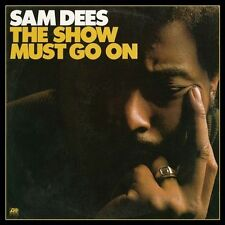 Sam Dees: The Show Must Go On. CD R&B 6 Bonus Tracks