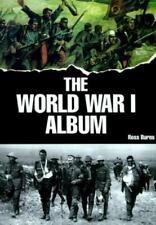The World War I Album by Ross Burns (1991, Hardcover)