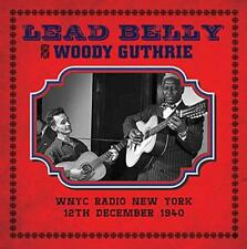 LEAD BELLY AND WOODY GUTHRIE – WNYC RADIO NY '40  (NEW/SEALED) CD LIVE