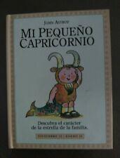 Pequeño libro horóscopo/zodiaco bebe. Mi pequeño CAPRICORNIO. Tapa dura.80 pág.