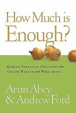 How Much Is Enough?: Making Financial Decisions That Create Wealth and Well-Bein