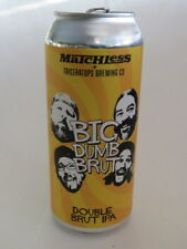 Craft Beer Can ~ MATCHLESS + TRICERATOPS Brewing Co Big Dumb Brut Double IPA