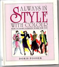 Always in Style with Colour. How to make fashion work for you. Doris Pooser