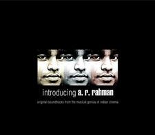 Introducing A.R. Rahman: CD, 2006, Original Soundtracks From Indian Cinema, (A)