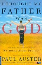 I Thought My Father Was God: And Other True Tales from NPR's National Story Proj