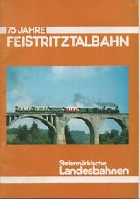 75 Jahre Feistritztalbahn - Broschüre / Heft - Steiermärkische Landesbahnen