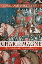 Charlemagne: The Formation of a European Identity: By McKitterick, Rosamond
