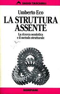 Umberto Eco LA STRUTTURA ASSENTE