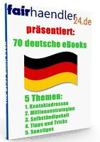 70 DEUTSCHE eBOOKs und KURZREPORTE MEGA PAKET RATGEBER 5 THEMEN e-Books E-LIZENZ