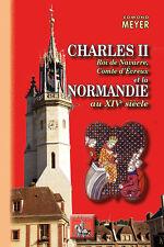 Charles II roi de Navarre, comte d'Evreux et la Normandie au XIVe siècle