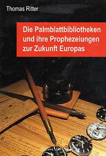 Die Palmblattbibliotheken und Ihre Prophezeiungen zur Zukunft Europas - BUCH