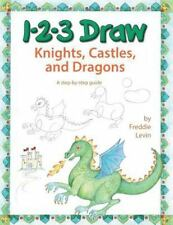 1-2-3 Draw Knights, Castles, and Dragons: A Step-By-Step Guide (Paperback or Sof
