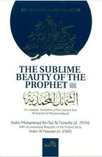 The Sublime Beauty Of The prophet :Al-shama'il Al-Muhammadiyyah