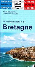 Mit dem Wohnmobil in die Bretagne - Womo-Reihe Band 10 von Scharla-Dey/Tschauner