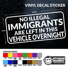 NO ILLEGAL IMMIGRANTS LEFT IN THIS VEHICLE OVERNIGHT Funny Car/Van Sticker/Decal