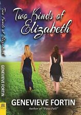 TWO KINDS OF ELIZABETH - FORTIN, GENEVIEVE - NEW PAPERBACK BOOK