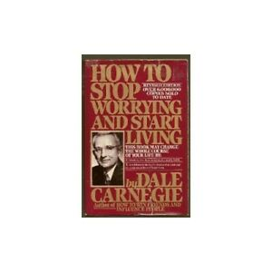 How to Stop Worrying and Start Living by Carnegie, Dale Book The Cheap Fast Free