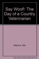 Say Woof!: The Day of a Country Veterinarian