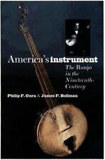 America's Instrument: The Banjo in the Ninteenth Century, Philip F. Gura, James