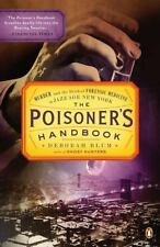 The Poisoner's Handbook : Murder and the Birth of Forensic Medicine in Jazz...