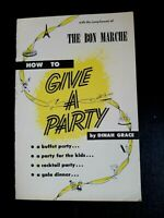 "compliments THE BON MARCHE 1953 pamphlet  ""How to Give a Party"" by Dinah Grace"