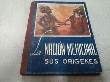 LA NACION MEXICANA: SUS ORIGENES, BY CUAUTLI, FIRST EDITION 1957