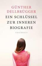 Ein Schlüssel zur inneren Biografie von Günther Dellbrügger