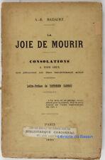 La joie de mourir Consolations à tous ceux qui pleurent être aimé Badaire 1894