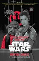 Moving Target: A Princess Leia Adventure [Star Wars: Journey to Star Wars -