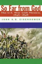 SO FAR FROM GOD/ JOHN S. D. EISENHOWER - The U.S, War With Mexico NEW PAPERBACK