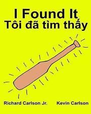 I Found It : Children's Picture Book English-Vietnamese (Bilingual Edition) (www