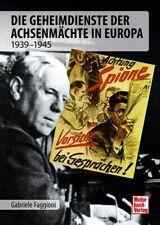 Die Geheimdienste der Achsenmächte in Europa 1939 -1945 Spione Spionage Buch