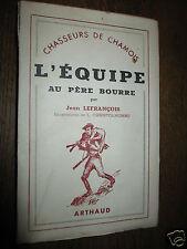 Chasseurs de chamois L'équipe au Père Bourre J.Lefrançois  Arthaud 1942