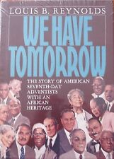 We Have Tomorrow by Louis B. Reynolds Hardcover 1984 (Rare)