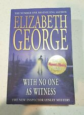 WITH NO ONE AS WITNESS By ELIZABETH GEORGE Inspector Lynley Series #13
