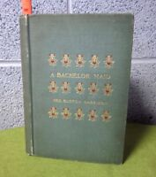 A BACHELOR MAID vtg book 1899 Constance Cary Harrison author Anglomaniacs