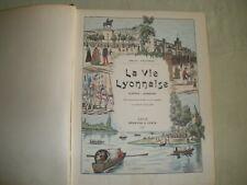 "E.VINGTRINIER "" LA VIE LYONNAISE "" ill. J.COULON. EDITION ORIGINALE . 1898"