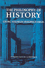 The Philosophy of History by G. W. F. Hegel