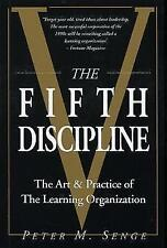 The Fifth Discipline: The Art and Practice of the Learning Organization: First e